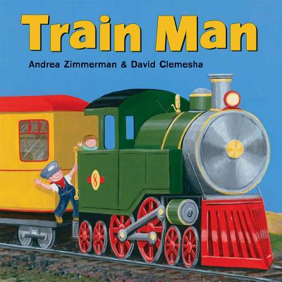 Train Man By Zimmerman, Andrea/ Clemesha, David (ILT)