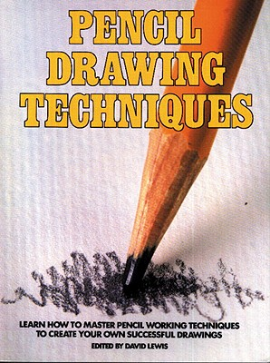 Pencil Drawing Techniques By Lewis, David (EDT)